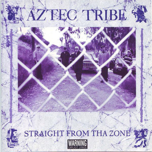 Aztec Tribe - Straight From Tha Zone Chicano Rap