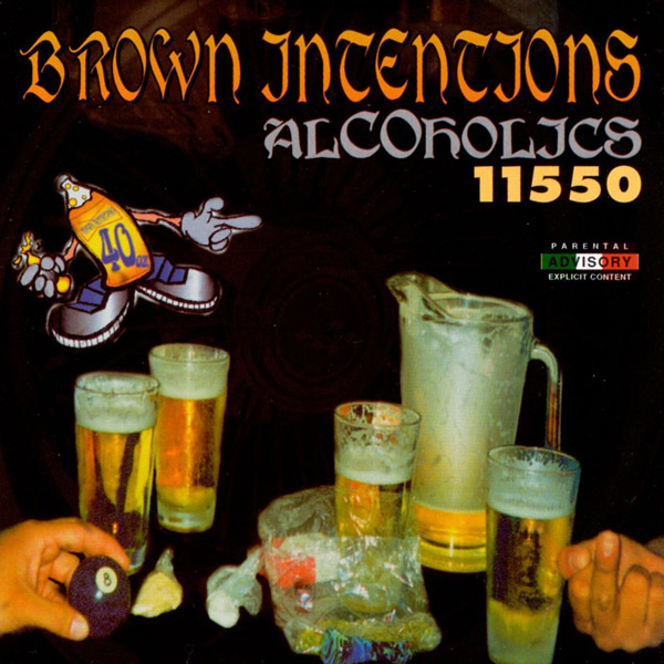 Brown Intentions - Alcoholics 11550 Chicano Rap