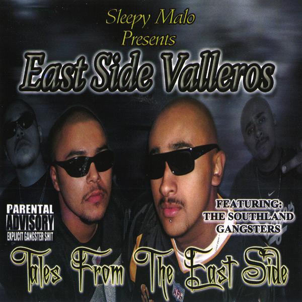 Eastside Valleros - Tales From The East Side Chicano Rap