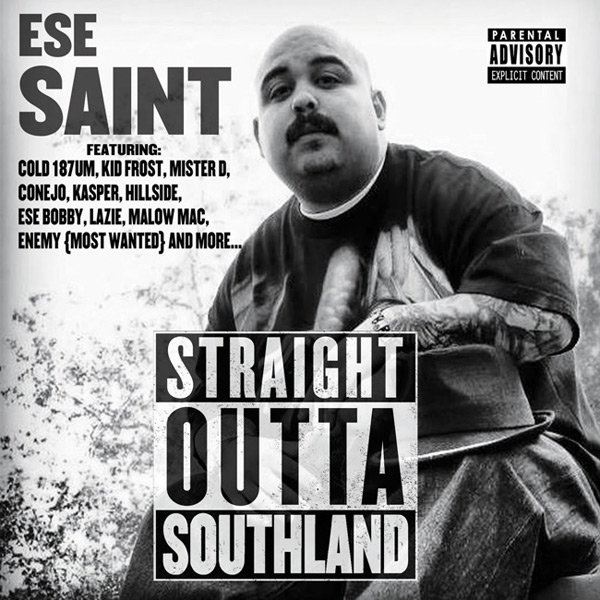 Ese Saint - Straight Outta Southland Chicano Rap