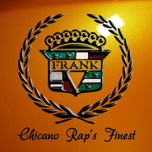 Frank V - Chicano Rap's Finest Chicano Rap