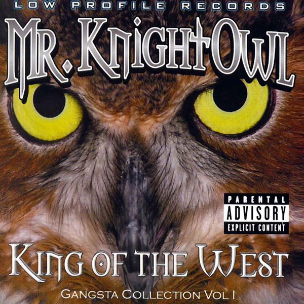 Mr. Knightowl - King Of The West Chicano Rap