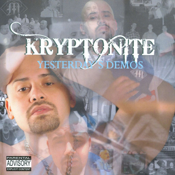 Kryptonite - Yesterday's Demos Chicano Rap