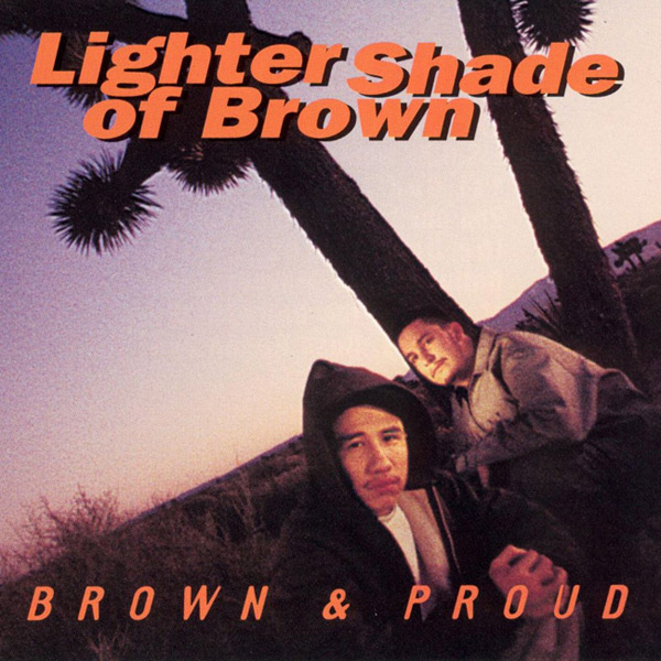 Lighter Shade Of Brown - Brown & Proud Chicano Rap
