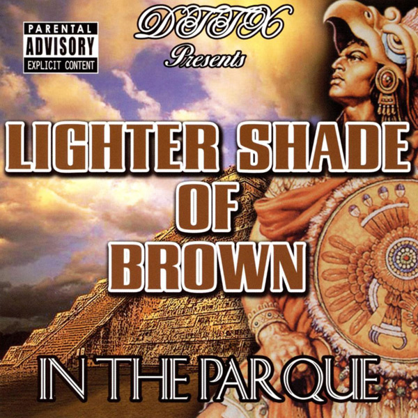 Lighter Shade Of Brown - In The Parque Chicano Rap