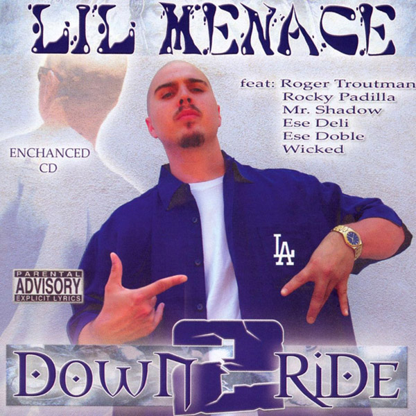 Lil Menace - Down 2 Ride Chicano Rap