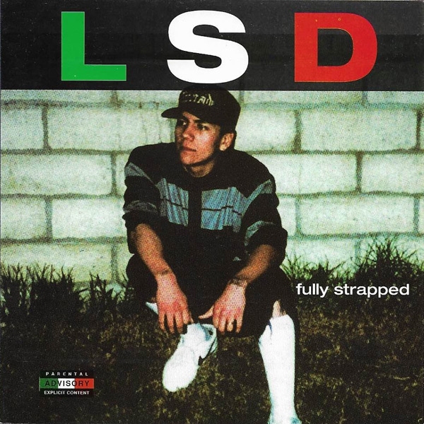 LSD - Fully Strapped Chicano Rap