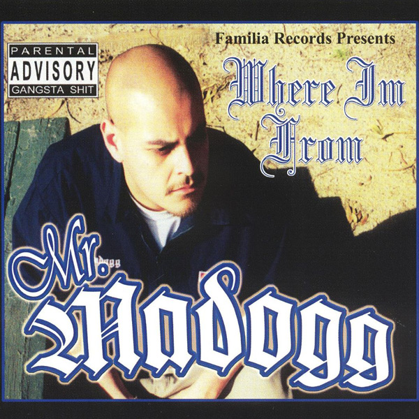 Madogg - Where Im From Chicano Rap