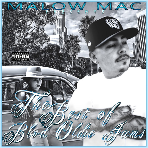 Malow Mac - The Best Of Blvd Oldie Jams Chicano Rap