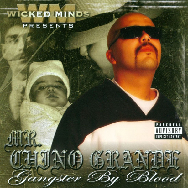 Mr. Chino Grande - Gangster By Blood Chicano Rap