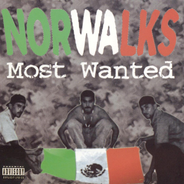 Norwalks Most Wanted - Norwalks Most Wanted Chicano Rap