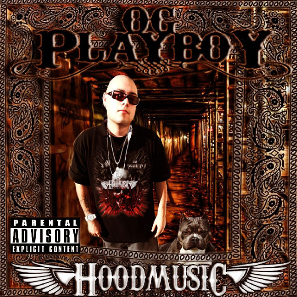 O.G Playboy - Hoodmusic Chicano Rap