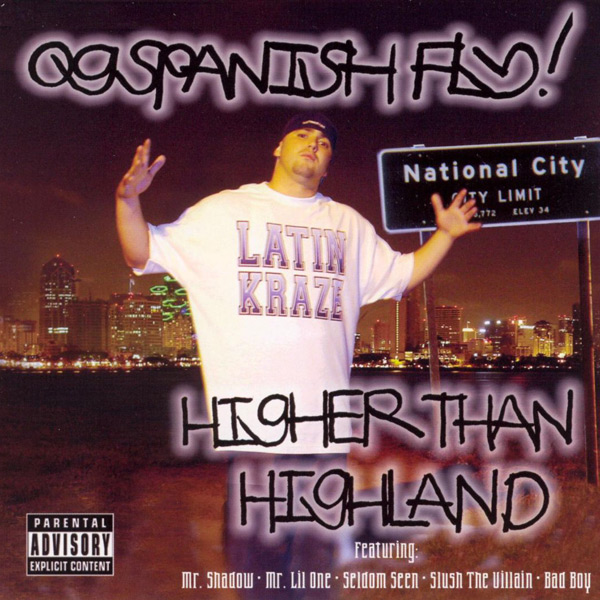 O.G Spanish Fly - Higher Than Highland Chicano Rap
