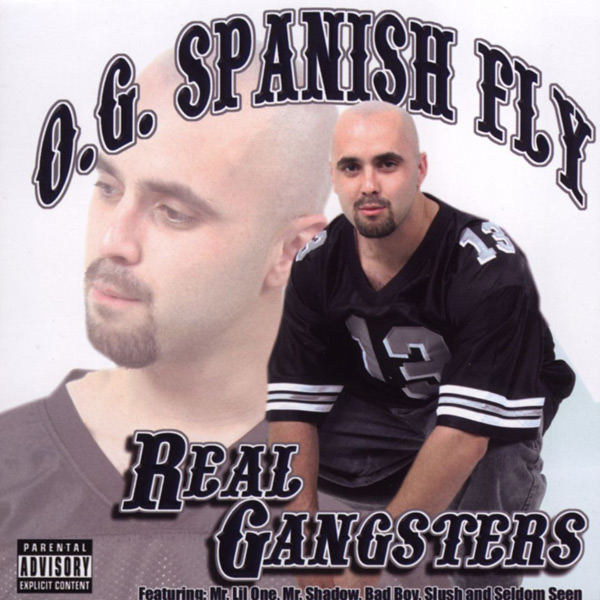 O.G Spanish Fly - Real Gangsters Chicano Rap