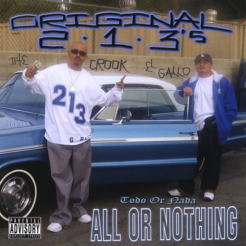 Original 213's - All Or Nothing... Todo Or Nada Chicano Rap