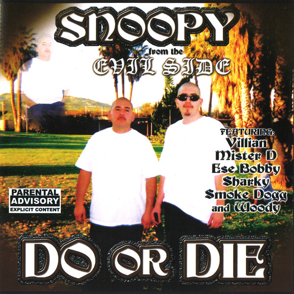 Snoopy - Do Or Die Chicano Rap