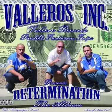 Valleros Inc - Determination... The Album Chicano Rap
