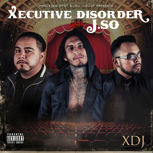 Xecutive Disorder - XDJ Chicano Rap
