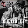 Spanky Loco - Ghetto Hit Chicano Rap