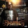 Rhymes - Killafornication Chicano Rap