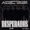 Aztec Tribe - Desperados Chicano Rap