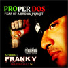 Proper Dos - Fear Of A Brown Planet Chicano Rap