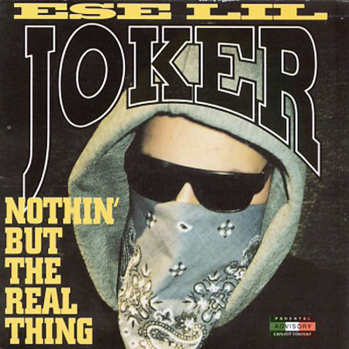 Ese Lil Joker - Nothin But The Real Thing Chicano Rap