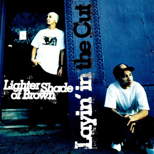 Lighter Shade Of Brown - Layin' In The Cut Chicano Rap