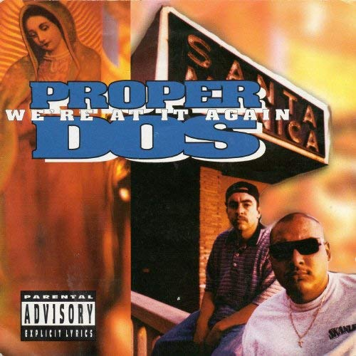 Proper Dos - We're At It Again Chicano Rap