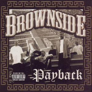 Brownside - Payback Chicano Rap