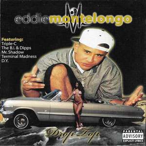 Eddie Montelongo - Drop Top Chicano Rap