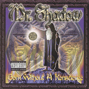 Mr. Shadow - Born Without A Konscience Chicano Rap