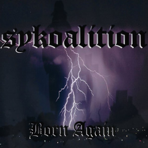 Sykoalition - Born Again Chicano Rap
